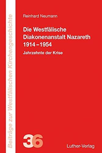 Die Westfälische Diakonenanstalt Nazareth 1914-1954: