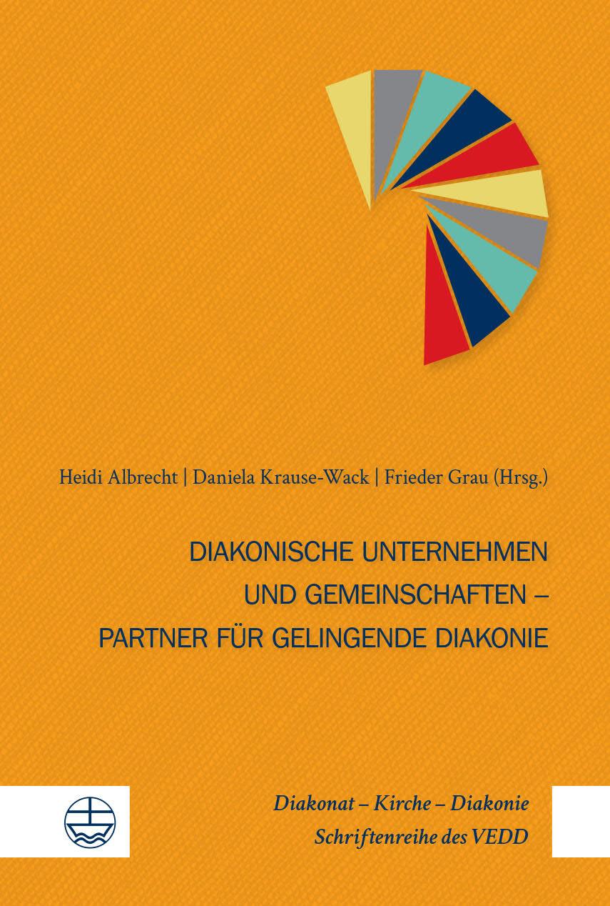Diakonische Unternehmen Und Diakonische Gemeinschaften